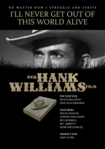 I´ll Never Get Out Of This World Alive- Der HANK WILLIAMS Film
